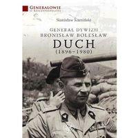 Biografie i wspomnienia, Generał dywizji Bronisław Bolesław Duch (1896-1980) (opr. twarda)