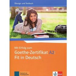 Mit Erfolg zum Goethe-Zertifikat A2 Fit in Deutsch (opr. miękka)