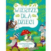 Literatura młodzieżowa, Wiersze dla dzieci - praca zbiorowa (opr. twarda)