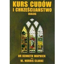 Kurs cudów i chrześcijaństwo dialog (opr. miękka)