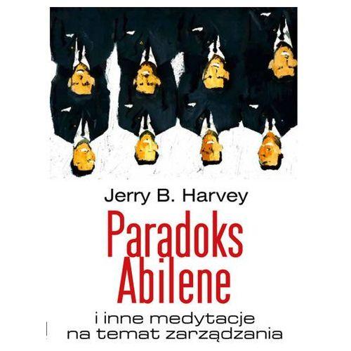 Biblioteka biznesu, Paradoks Abilene i inne medytacje na temat zarządzania (opr. miękka)