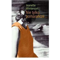 NIE TYLKO POMARAŃCZE Winterson Jeanette (opr. miękka)