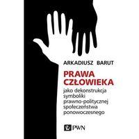 Humanistyka, Prawa człowieka - Arkadiusz Barut (opr. miękka)