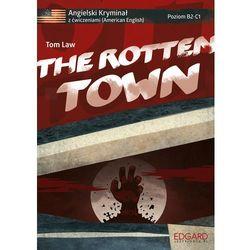 Angielski kryminał z ćwiczeniami. The Rotten Town (opr. broszurowa)