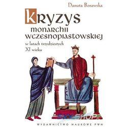 Kryzys monarchii wczesnopiastowskiej w latach trzydziestych XI wieku (opr. miękka)