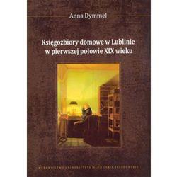Księgozbiory domowe w Lublinie w pierwszej połowie XIX wieku (opr. broszurowa)