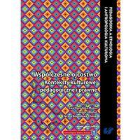 Pedagogika, Wspólczesne ojcostwo Konteksty kulturowe, pedagogiczne i prawne - Wysyłka od 3,99 (opr. miękka)