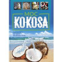 Książki medyczne, Moc kokosa - JOANNA KUBIAK (opr. twarda)