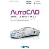 Informatyka, Autocad 2018, LT2018, 360+. Kurs projektowania parametrycznego i nieparametrycznego 2D i 3D - ANDRZEJ JASKULSKI (opr. miękka)