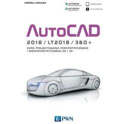 Autocad 2018, LT2018, 360+. Kurs projektowania parametrycznego i nieparametrycznego 2D i 3D - ANDRZEJ JASKULSKI (opr. miękka)