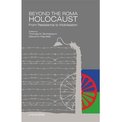 Beyond the Roma Holocaust From Resistance to Mobilisation (opr. broszurowa)