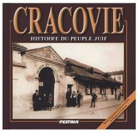 Historia, Cracovie. Histoire du peuple juif. Kraków. Historia Żydów (wersja francuska) (opr. twarda)