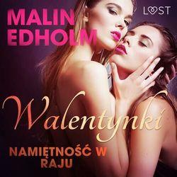 Walentynki: Namiętność w raju - opowiadanie erotyczne - Malin Edholm - audiobook