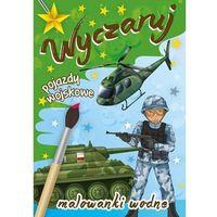 Książki dla dzieci, Wyczaruj pojazdy wojskowe. Malowanki wodne (opr. miękka)