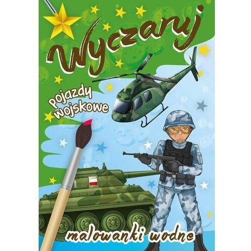 Książki dla dzieci, Wyczaruj pojazdy wojskowe. Malowanki wodne