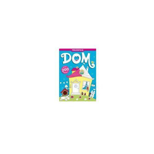 Książki dla dzieci, Projektuję Dom - Praca zbiorowa (opr. broszurowa)