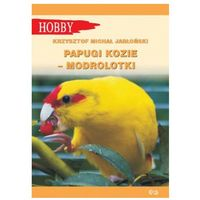 Hobby i poradniki, Papugi kozie. (wyd.2021) - Jabłoński Krzysztof Michał - książka