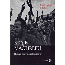 Kraje Maghrebu Historia polityka społeczeństwa - Callies de Salies Bruno (opr. miękka)