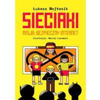 Książki dla dzieci, Sieciaki. misja bezpieczny internet - łukasz wojtasik
