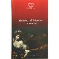 Literaturoznawstwo, Persefona, czyli dwie strony rzeczywistości (opr. twarda)