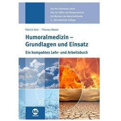 Humoralmedizin - Grundlagen und Einsatz Seiz, Patrick
