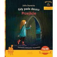 Książki dla dzieci, Gdy pada deszcz Przejście Poczytaj ze mną - Zofia Stanecka (opr. miękka)