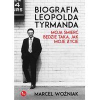 E-booki, Biografia Leopold Tyrmanda. Moja śmierć będzie taka, jak moje życie - Marcel Woźniak