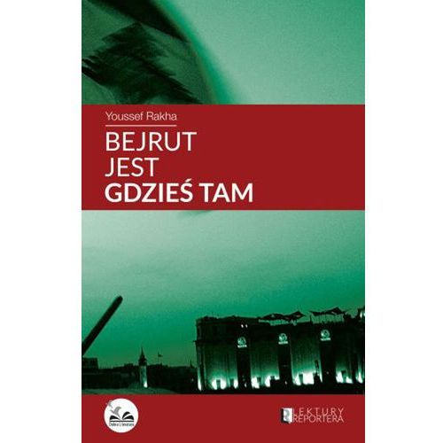 Reportaże, Bejrut jest gdzieś tam (opr. broszurowa)