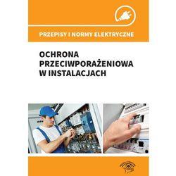 Przepisy i normy elektryczne - ochrona przeciwporażeniowa w instalacjach