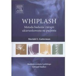 WHIPLASH Metoda badania i terapii ukierunkowana na pacjenta (opr. twarda)