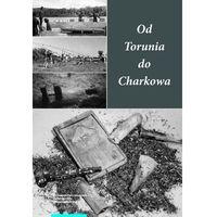 Historia, Od Torunia do Charkowa - Małgorzata Grupa, Andrzej Pydyn (opr. miękka)