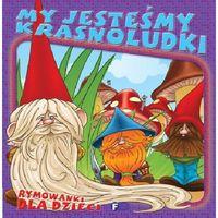 Książki dla dzieci, MY JESTEŚMY KRASNOLUDKI TW (opr. twarda)