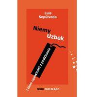 Poezja, Niemy Uzbek i inne opowieści z podziemia - Luis Sepulveda (opr. miękka)