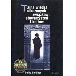 Tajna wiedza zakazanych związków, stowarzyszeń i kultów (opr. broszurowa)