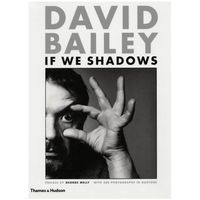 Albumy, David Bailey: If We Shadows (opr. miękka)