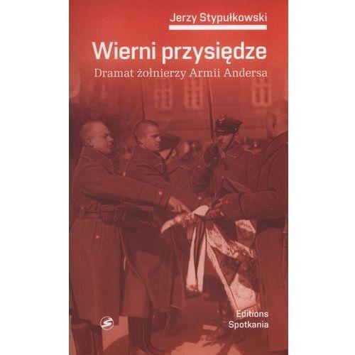 Historia, Wierni przysiędze. Dramat żołnierzy Armii Andersa (opr. miękka)