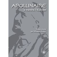 Literaturoznawstwo, Apollinaire à travers l`Europe - Wysyłka od 3,99 - porównuj ceny z wysyłką (opr. miękka)