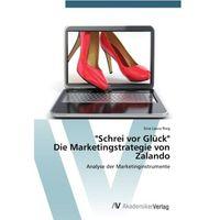 Biblioteka biznesu, 'Schrei vor Glück' Die Marketingstrategie von Zalando