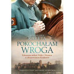 Pokochałam wroga - Mirosława Kareta (opr. miękka)