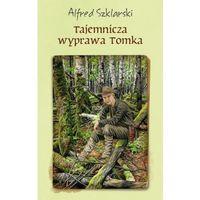 Literatura młodzieżowa, Tajemnicza wyprawa Tomka (opr. broszurowa)