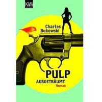 Pozostałe książki, Pulp - Ausgeträumt Bukowski, Charles