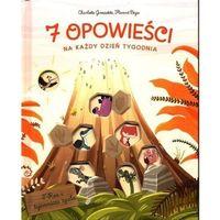 Książki dla dzieci, 7 opowieści na każdy dzień tygodnia. T-Rex i tajemnicza zguba (opr. twarda)