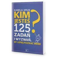 Biblioteka biznesu, Kim jesteś? 125 zadań i wyzwań, by lepiej poznać siebie - Kamila Kruk