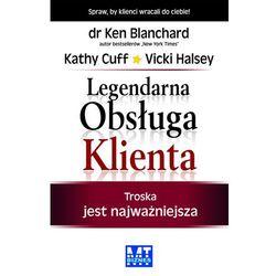 Legendarna Obsługa Klienta - Blanchard Ken, Cuff Kathy, Halsey Vicki (opr. miękka)