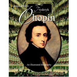 Chopin. An Illustrated Biography (opr. twarda)