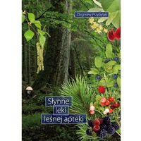 Książki medyczne, Słynne leki leśnej apteki (opr. broszurowa)