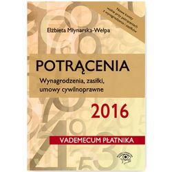 Potrącenia 2016 Wynagrodzenia zasiłki umowy cywilnoprawne - Elżbieta Młynarska-Wełpa (opr. miękka)